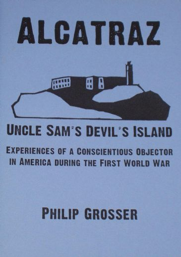 Alcatraz - Experiences of a Conscientious Objector in America during the First World War